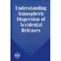 Understanding Atmospheric Dispersion of Accidental Releases by George E. Devaull, 9780816906819