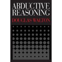 Abductive Reasoning by Douglas Walton, 9780817357825