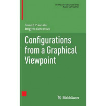 Configurations from a Graphical Viewpoint by Brigitte Servatius, 9780817683634