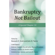 Bankruptcy Not Bailout: A Special Chapter 14 by Kenneth E. Scott, 9780817915148