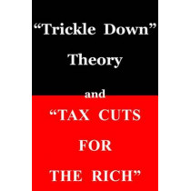 "Trickle Down"" Theory and ""Tax Cuts for the Rich by Thomas Sowell, 9780817916152"