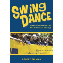 Swing Dance: Justice O'Connor and the Michigan Muddle by Robert Zelnick, 9780817945220
