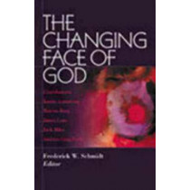 The Changing Face of God by Frederick W. Schmidt, 9780819218018
