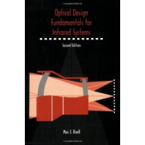Optical Design Fundamentals for Infrared Systems by Max J. Riedl, 9780819440518