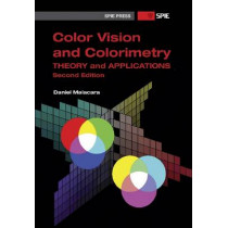 Color Vision and Colorimetry: Theory and Applications by Daniel Malacara, 9780819483973