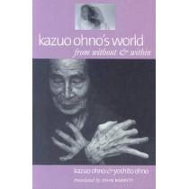 Kazuo Ohno's World by Yoshito Ohno, 9780819566942