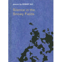 Silence in the Snowy Fields, a minibook edition: Poems by Robert Bly, 9780819571472