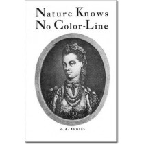 Nature Knows No Color-Line by J. A. Rogers, 9780819575104