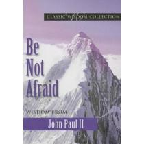Be Not Afraid John Paul II Cwc by John Paul II, 9780819812216