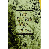 The Piri Reis Map of 1513 by Gregory C. McIntosh, 9780820321578