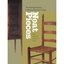 Neat Pieces: The Plain-style Furniture of Nineteenth-century Georgia by Deanne Levison, 9780820328058
