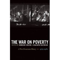 The War on Poverty: A New Grassroots History, 1964-1980 by Annelise Orleck, 9780820331010