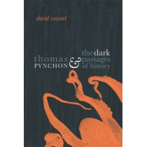 Thomas Pynchon and the Dark Passages of History by David Cowart, 9780820340623