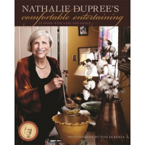 Nathalie Dupree's Comfortable Entertaining: At Home with Ease and Grace by Nathalie Dupree, 9780820345130