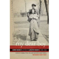 My Dear Boy: Carrie Hughes's Letters to Langston Hughes, 1926-1938 by Nikky Finney, 9780820345659