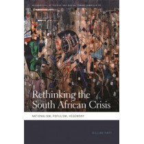 Rethinking the South African Crisis: Nationalism, Populism, Hegemony by Gillian Hart, 9780820347172