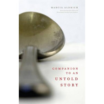 Companion to an Untold Story by Marcia Aldrich, 9780820349800