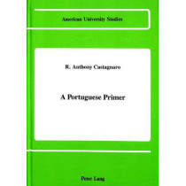 A Portuguese Primer by R. Anthony Castagnaro, 9780820408705
