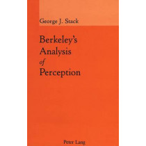 Berkeley's Analysis of Perception by George J Stack, 9780820415284