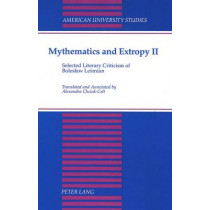 Mythematics and Extropy: Selected Literary Criticism of Boleslaw Lesmian: Pt.II by Boleslaw Lesmian, 9780820416366