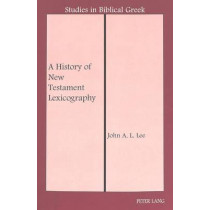 A History of New Testament Lexicography by John A. L. Lee, 9780820434803
