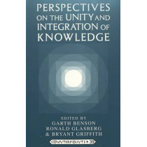 Perspectives on the Unity and Integration of Knowledge by Garth Benson, 9780820434872