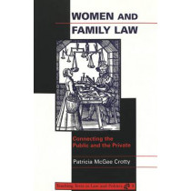 Women and Family Law: Connecting the Public and the Private by Patricia McGee Crotty, 9780820438047