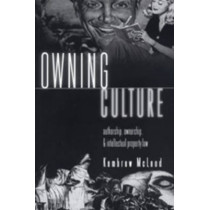 Owning Culture: Authorship, Ownership, and Intellectual Property Law by Kembrew McLeod, 9780820451572