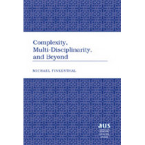 Complexity, Multi-Disciplinarity, and Beyond by Michael Finkenthal, 9780820457352