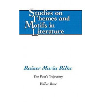 Rainer Maria Rilke: The Poet's Trajectory by Volker Durr, 9780820474014