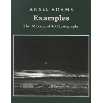 Examples: The Making Of 40 Photographs by Ansel Adams, 9780821217504