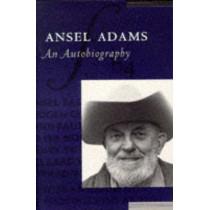 Ansel Adams: An Autobiography by Ansel Adams, 9780821222416
