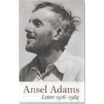 Ansel Adams' Letters 1916-1984 by Adams, Ansel, 9780821226827