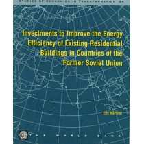 Investments to Improve the Energy Efficiency of Existing Residential Buildings in Countries of the Former Soviet Union, 9780821340578