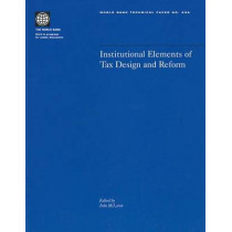 Institutional Elements of Tax Design and Reform by World Bank, 9780821353943