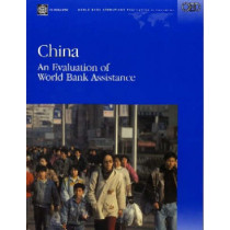 China: An Evaluation of World Bank Assistance by Gene Tidrick, 9780821359761