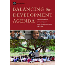 BALANCING THE DEVELOPMENT AGENDA-THE TRANSFORMATION OF THE WORLD BANK UNDER JAMES D. WOLFENSOHN 2005, 9780821361733