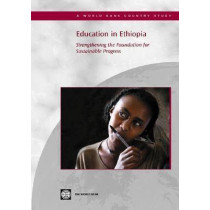 Education in Ethiopia: Strengthening the Foundation for Sustainable Progress, 9780821362266