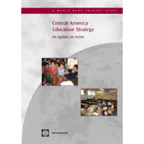 Central America Education Strategy: An Agenda for Action, 9780821362587