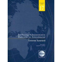 Reducing Administrative Barriers to Investment: Lessons Learned by Scott Jacobs, 9780821364949