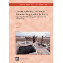 Climate Variability and Water Resources Degradation in Kenya: Improving Water Resources Development and Management by Hezron Mogaka, 9780821365175