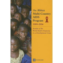 The Africa Multi-Country AIDS Program 2000-2006: Results of the World Bank's Response to a Development Crisis, 9780821370520
