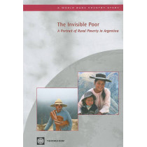 The Invisible Poor: A Portrait of Rural Poverty in Argentina by Gabriel Demombynes, 9780821382073