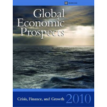 Global Economic Prospects 2010: Crisis, Finance, and Growth, 9780821382264