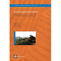 Discovering the Real World: Health Workers' Career Choices and Early Work Experience in Ethiopia by Danila Serra, 9780821383568