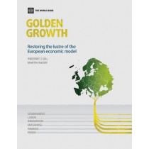 Golden Growth: Restoring the Lustre of the European Economic Model by Indermit S. Gill, 9780821389652