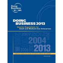 Doing Business 2013: Smarter Regulations for Small and Medium-Size Enterprises by World Bank, 9780821396155