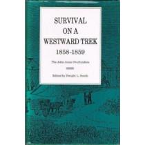 Survival On Westward Trek: 1858-1859: The John Jones Overlanders by Dwight L. Smith, 9780821409213