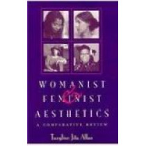 Womanist and Feminist Aesthetics: A Comparative Review by Tuzyline Jita Allan, 9780821411094