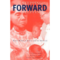 Stepping Forward: Black Women in Africa and the Americas by Catherine Higgs, 9780821414552
